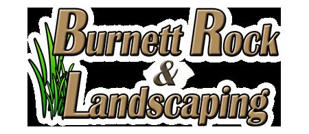Burnett Rock and Landscaping
