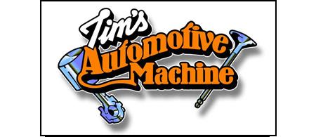 Tims Automotive Machine