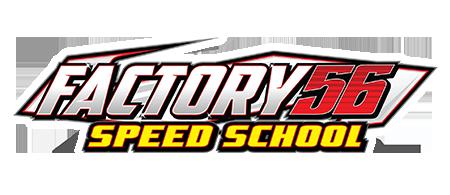 Factory 56 Speed School