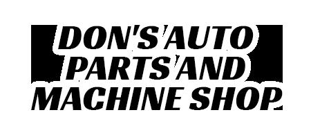 Dons Auto Parts and Machine Shop