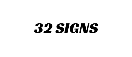 32 Signs